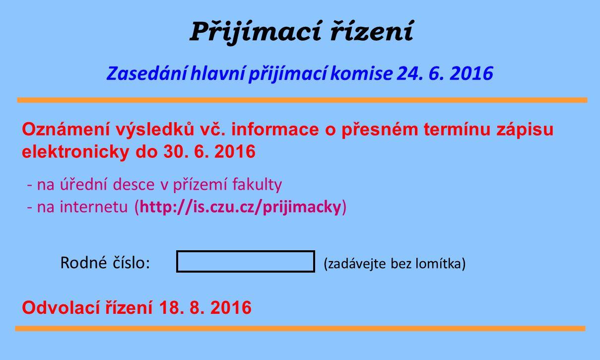 Rodné číslo: (zadávejte bez lomítka) Přijímací řízení Zasedání hlavní přijímací komise 24.