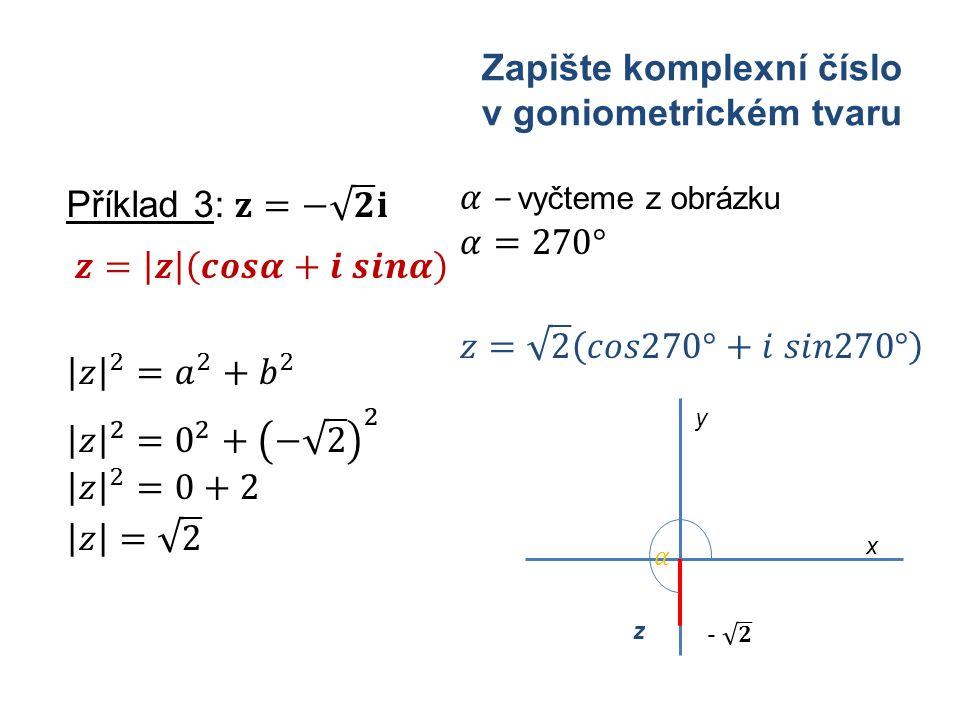Zapište komplexní číslo v goniometrickém tvaru y x z