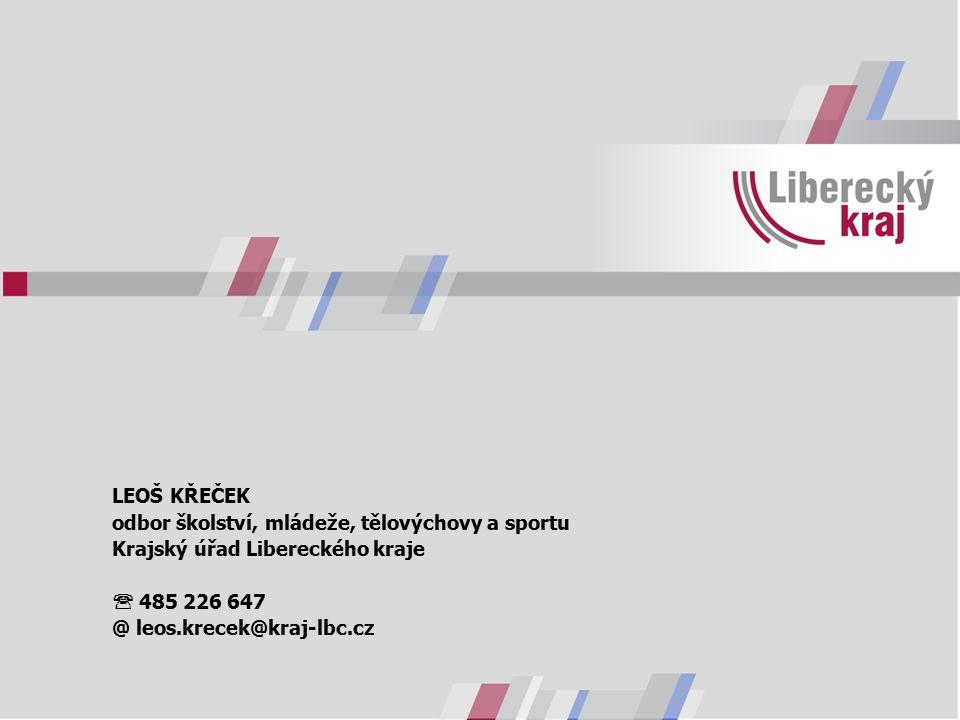 LEOŠ KŘEČEK odbor školství, mládeže, tělovýchovy a sportu Krajský úřad Libereckého kraje  485 226 647 @ leos.krecek@kraj-lbc.cz