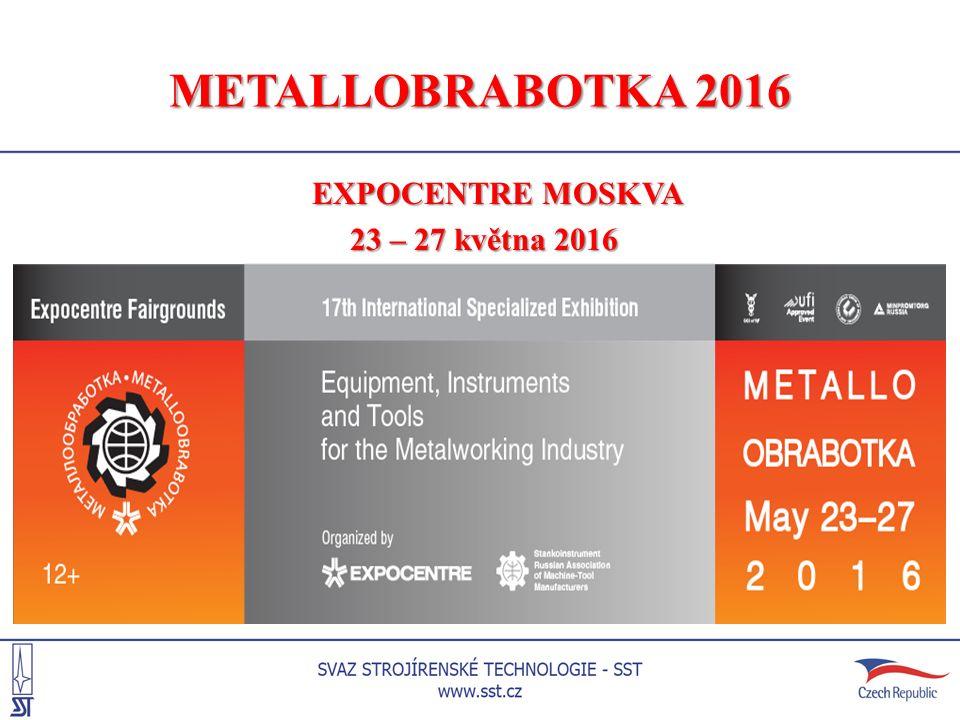 METALLOBRABOTKA 2016 EXPOCENTRE MOSKVA 23 – 27 května 2016 23 – 27 května 2016