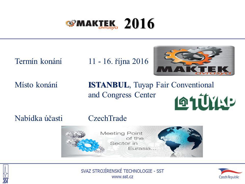 2016 2016 Termín konání 11 - 16. října 2016 ISTANBUL Místo konáníISTANBUL, Tuyap Fair Conventional and Congress Center Nabídka účastiCzechTrade