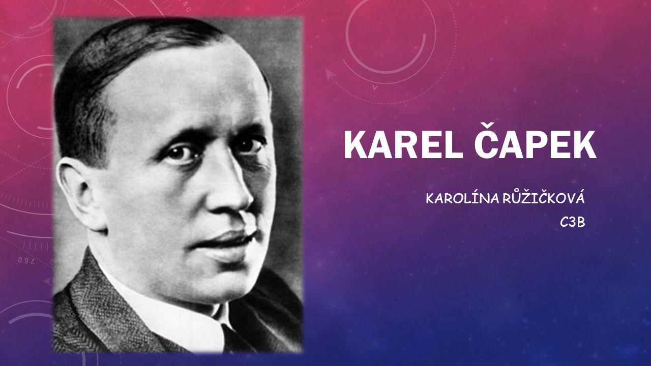 KAREL ČAPEK KAROLÍNA RŮŽIČKOVÁ C3B