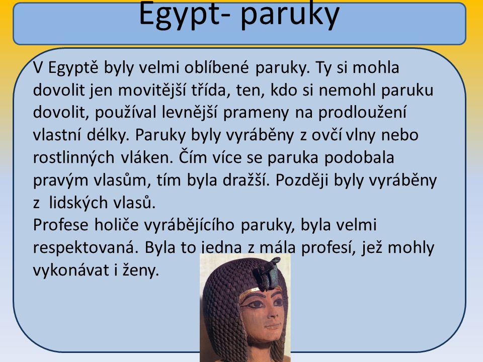 V Egyptě byly velmi oblíbené paruky.