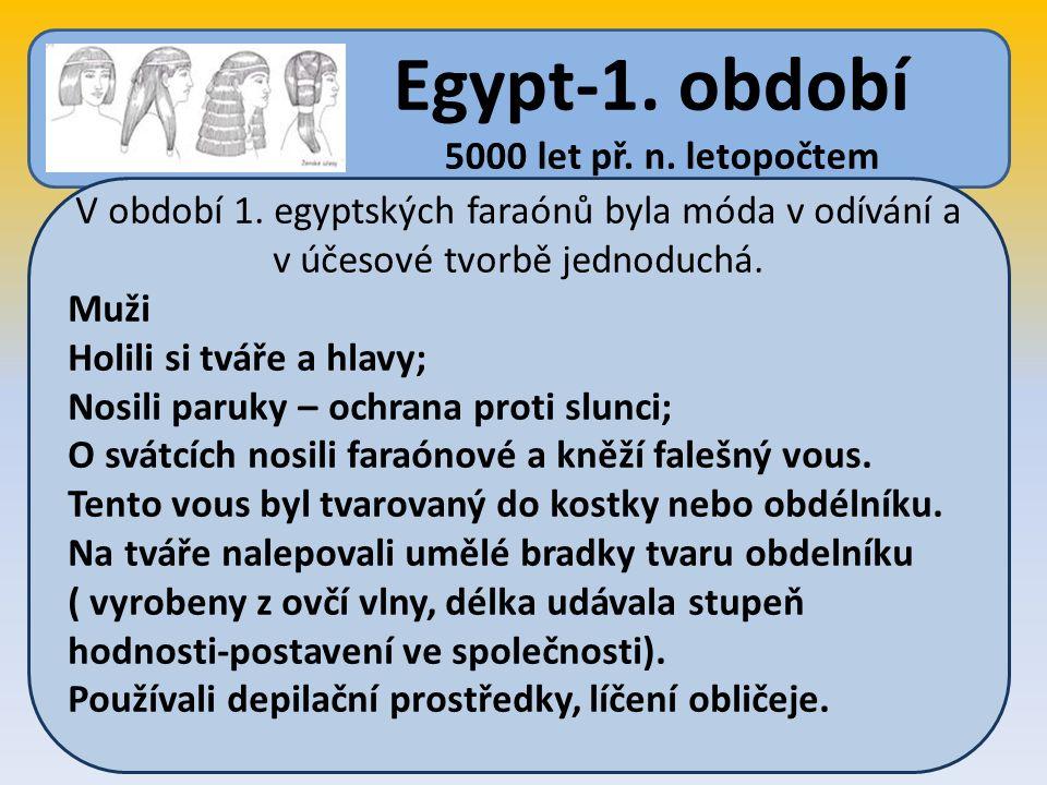Egypt-1. období 5000 let př. n. letopočtem V období 1.