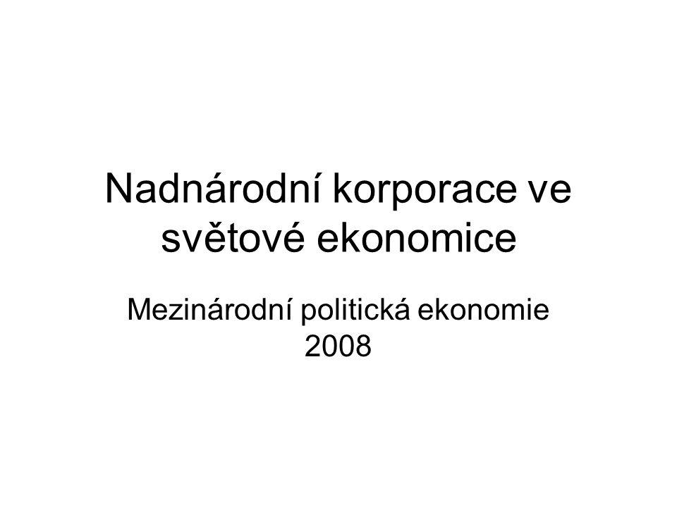 Nadnárodní korporace ve světové ekonomice Mezinárodní politická ekonomie 2008