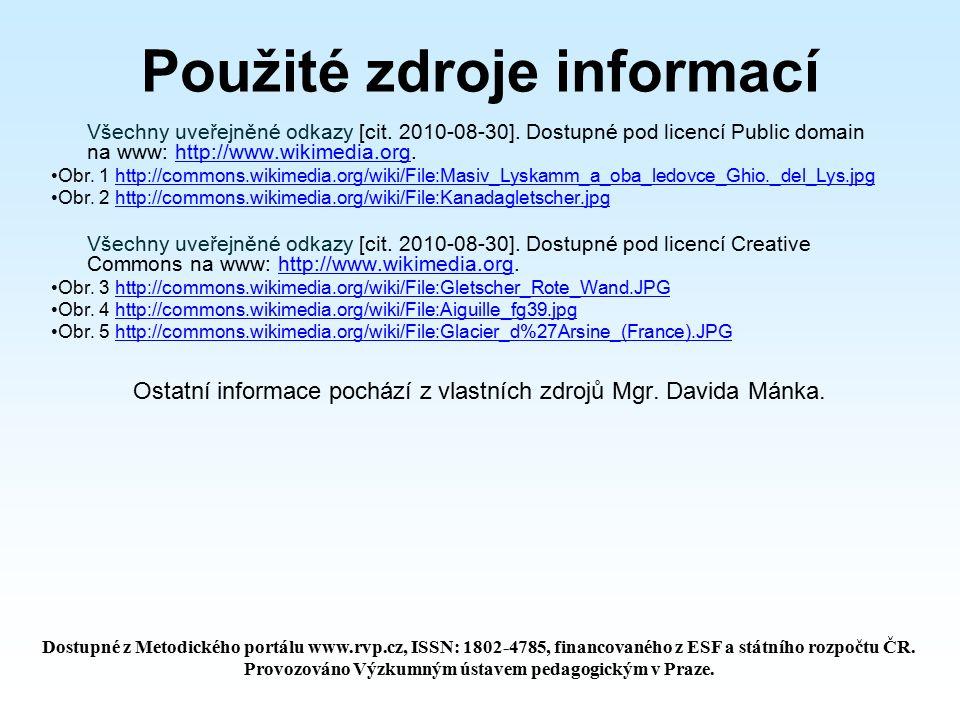 Použité zdroje informací Všechny uveřejněné odkazy [cit. 2010-08-30]. Dostupné pod licencí Public domain na www: http://www.wikimedia.org.http://www.w