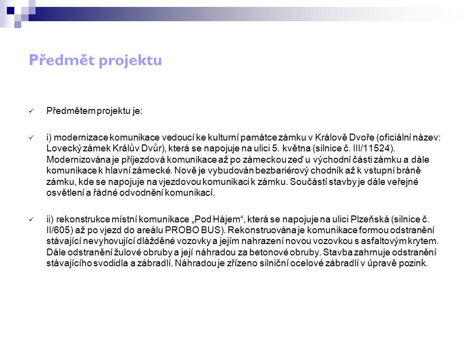 Předmět projektu Předmětem projektu je: i) modernizace komunikace vedoucí ke kulturní památce zámku v Králově Dvoře (oficiální název: Lovecký zámek Kr