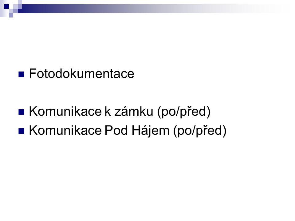 Fotodokumentace Komunikace k zámku (po/před) Komunikace Pod Hájem (po/před)