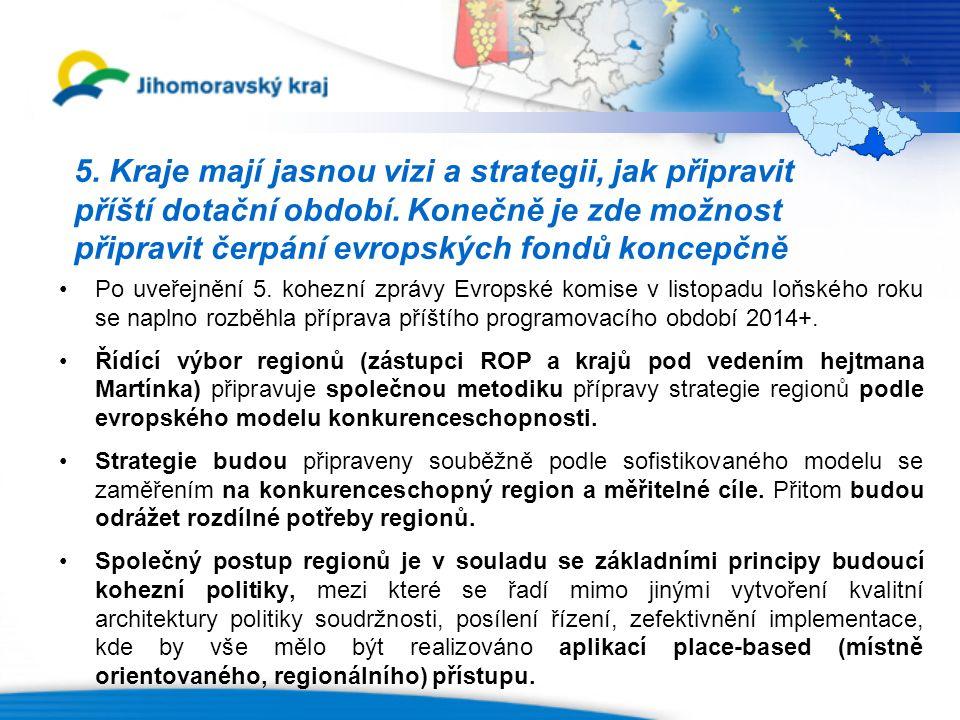5. Kraje mají jasnou vizi a strategii, jak připravit příští dotační období.
