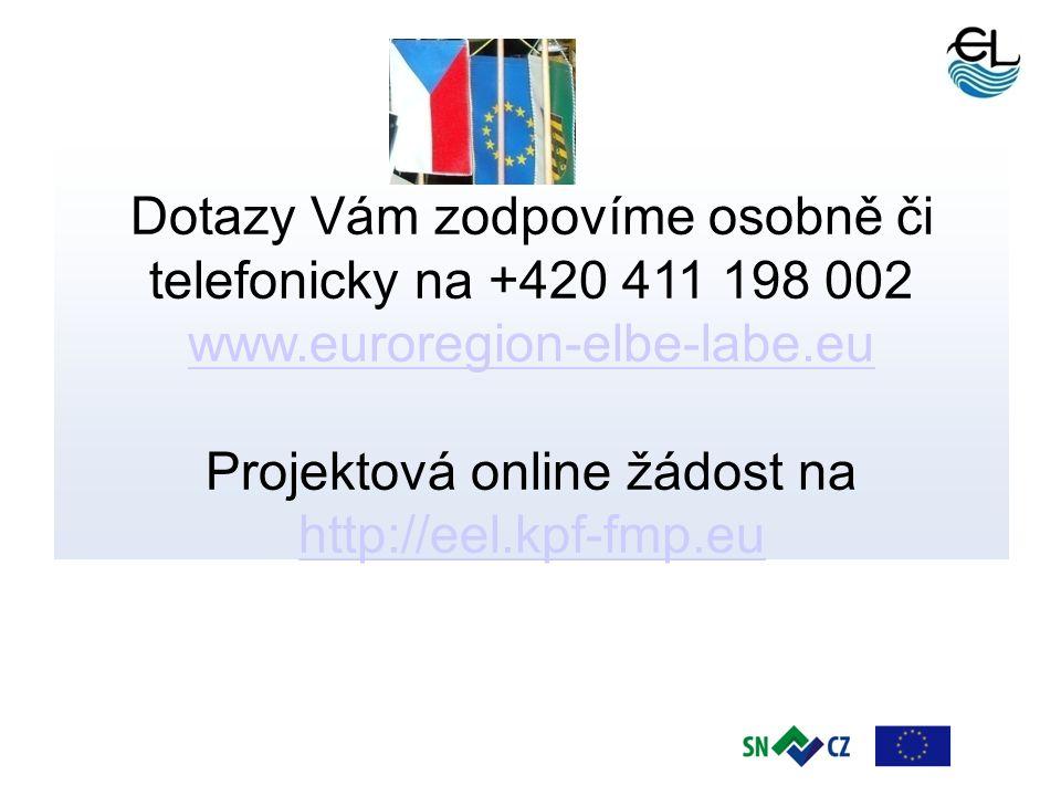 13 Dotazy Vám zodpovíme osobně či telefonicky na +420 411 198 002 www.euroregion-elbe-labe.eu Projektová online žádost na http://eel.kpf-fmp.eu