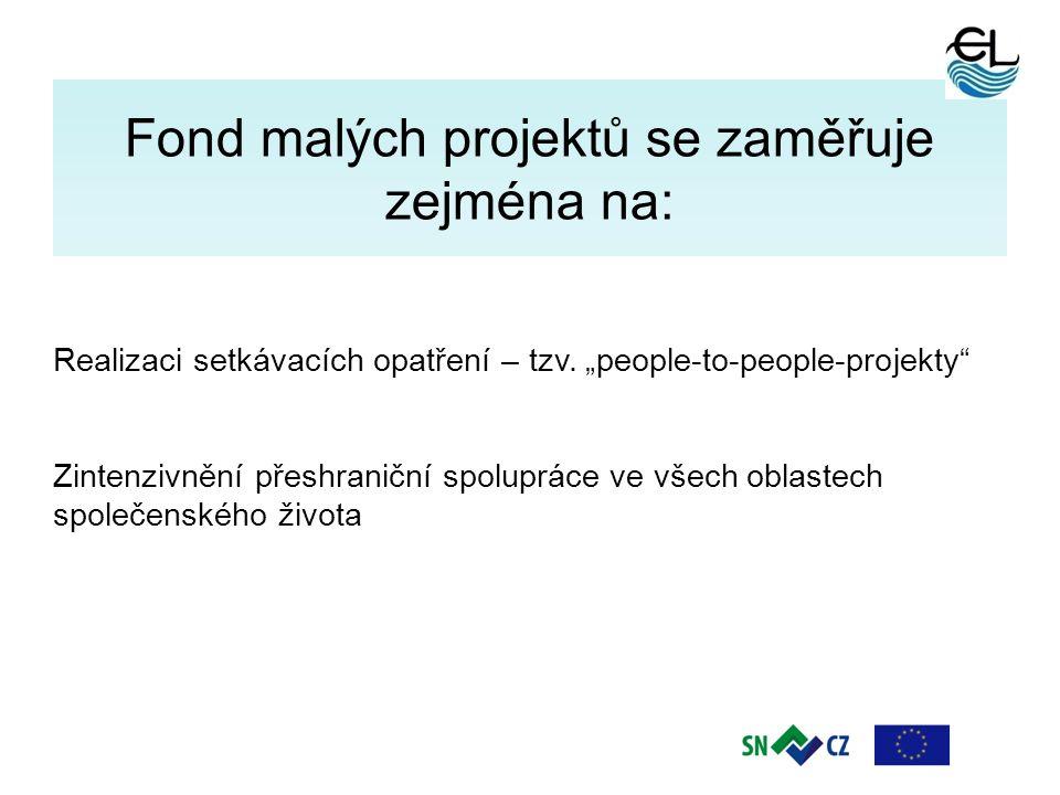 """2 Fond malých projektů se zaměřuje zejména na: Realizaci setkávacích opatření – tzv. """"people-to-people-projekty"""" Zintenzivnění přeshraniční spolupráce"""