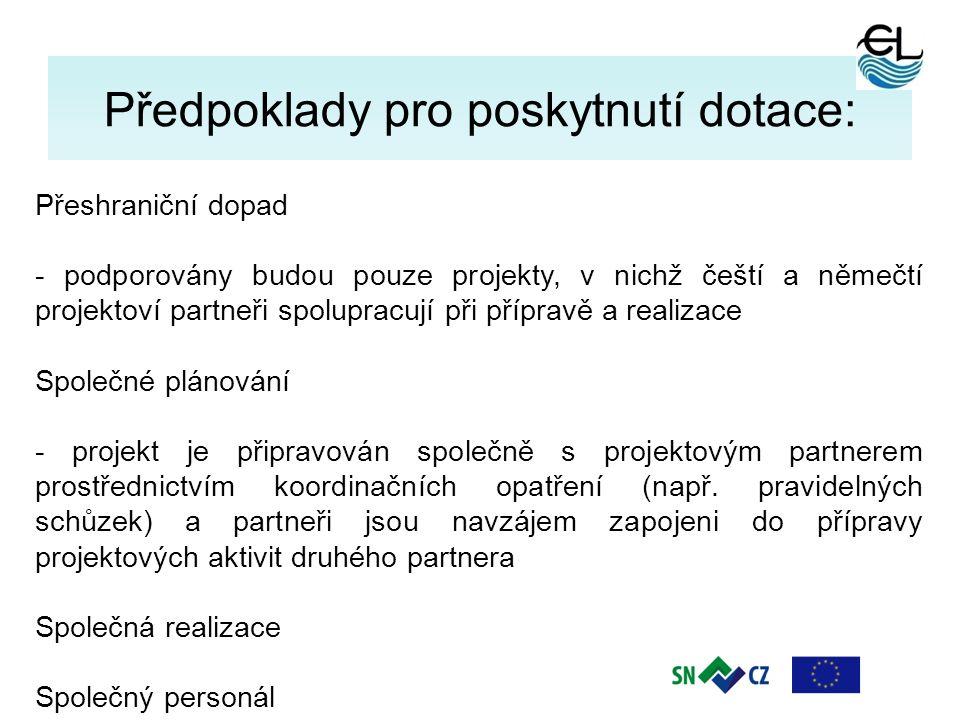 6 Předpoklady pro poskytnutí dotace: Přeshraniční dopad - podporovány budou pouze projekty, v nichž čeští a němečtí projektoví partneři spolupracují p