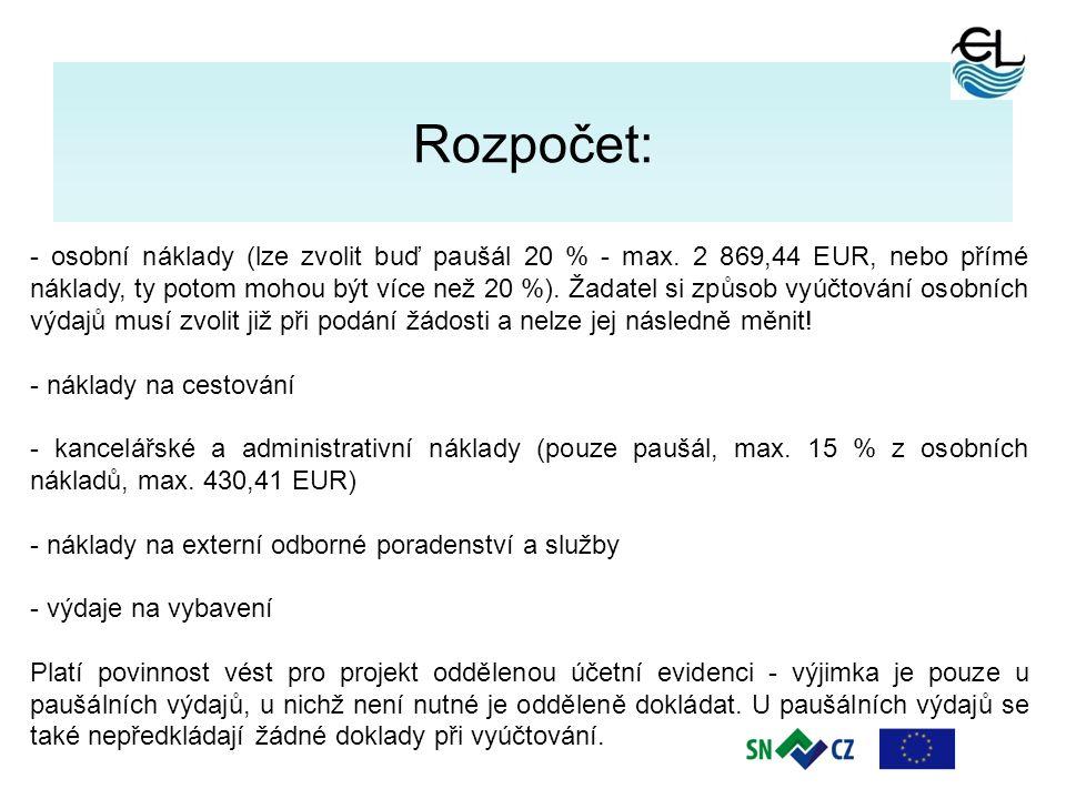 8 Rozpočet: - osobní náklady (lze zvolit buď paušál 20 % - max. 2 869,44 EUR, nebo přímé náklady, ty potom mohou být více než 20 %). Žadatel si způsob