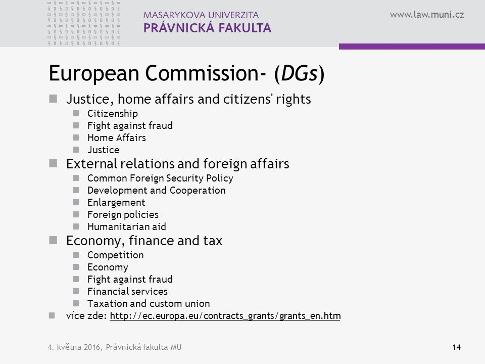 www.law.muni.cz European Commission- (DGs) Justice, home affairs and citizens' rights Citizenship Fight against fraud Home Affairs Justice External re