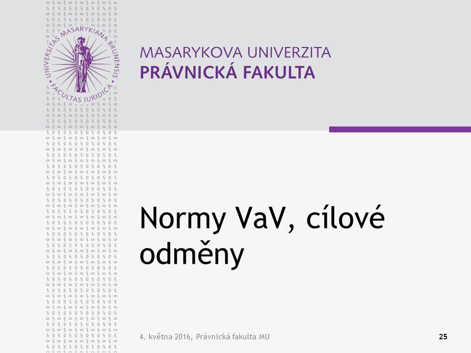 4. května 2016, Právnická fakulta MU25 Normy VaV, cílové odměny