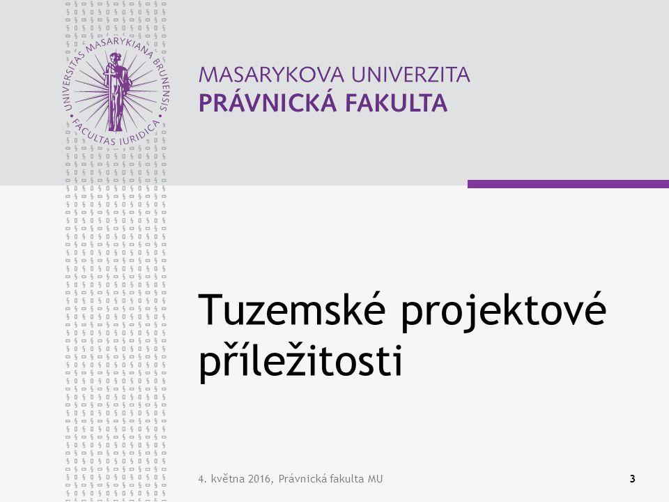 4. května 2016, Právnická fakulta MU3 Tuzemské projektové příležitosti