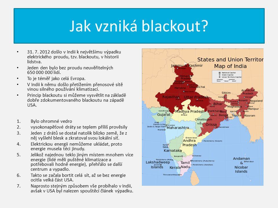 Jak vzniká blackout. 31. 7. 2012 došlo v Indii k největšímu výpadku elektrického proudu, tzv.