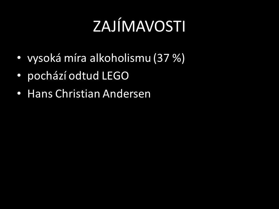ZAJÍMAVOSTI vysoká míra alkoholismu (37 %) pochází odtud LEGO Hans Christian Andersen