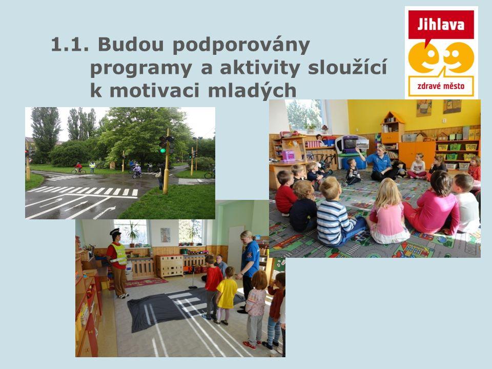 1.1. Budou podporovány programy a aktivity sloužící k motivaci mladých