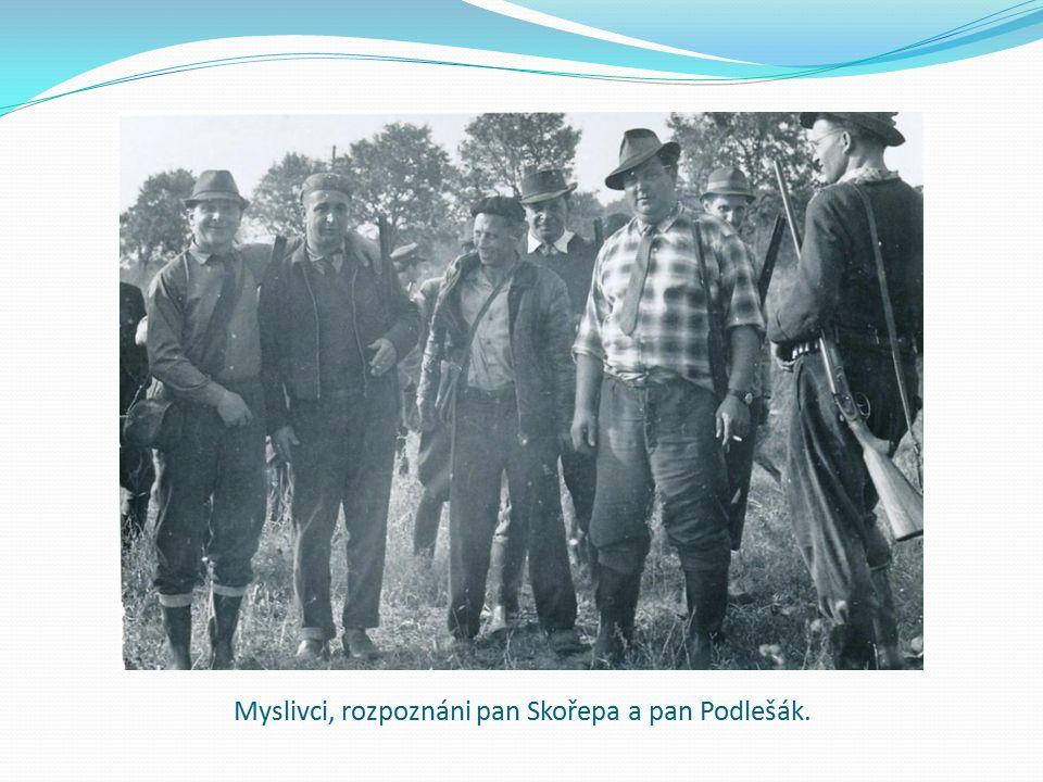 Myslivci, rozpoznáni pan Skořepa a pan Podlešák.