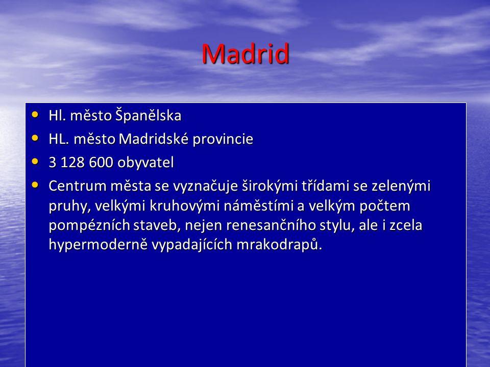 Hl. město Španělska Hl. město Španělska HL. město Madridské provincie HL.