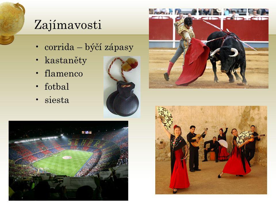Zajímavosti corrida – býčí zápasy kastaněty flamenco fotbal siesta