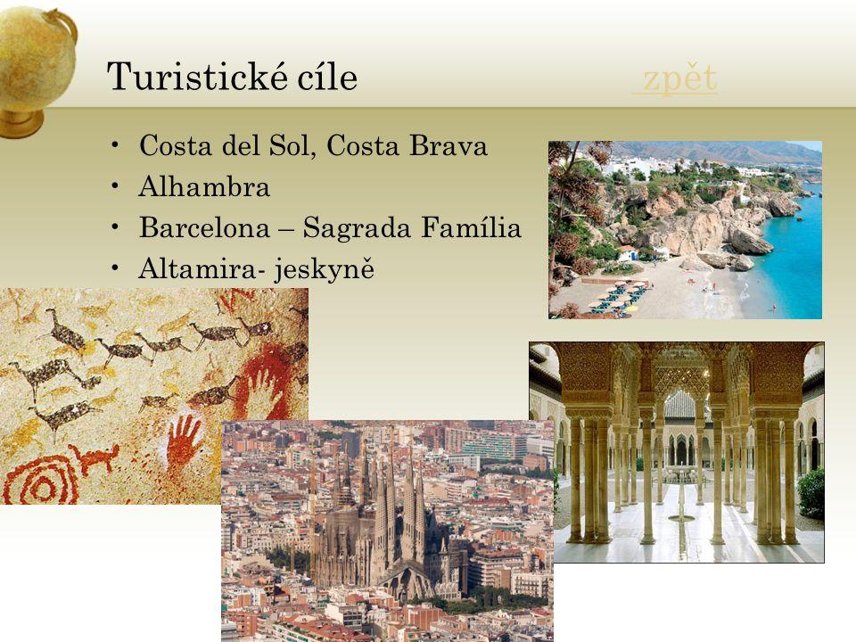 Turistické cíle zpět zpět Costa del Sol, Costa Brava Alhambra Barcelona – Sagrada Família Altamira- jeskyně