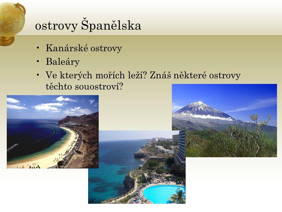 ostrovy Španělska Kanárské ostrovy Baleáry Ve kterých mořích leží? Znáš některé ostrovy těchto souostroví?