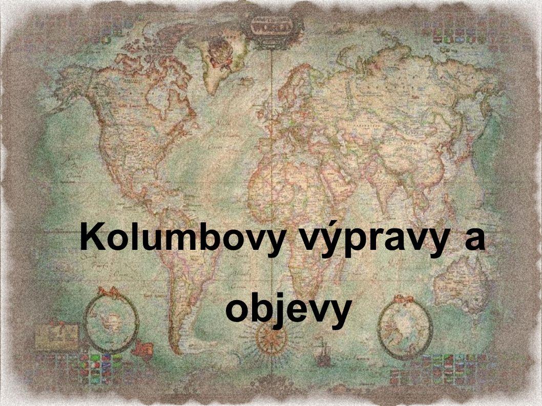 Kolumbovy výpravy a objevy