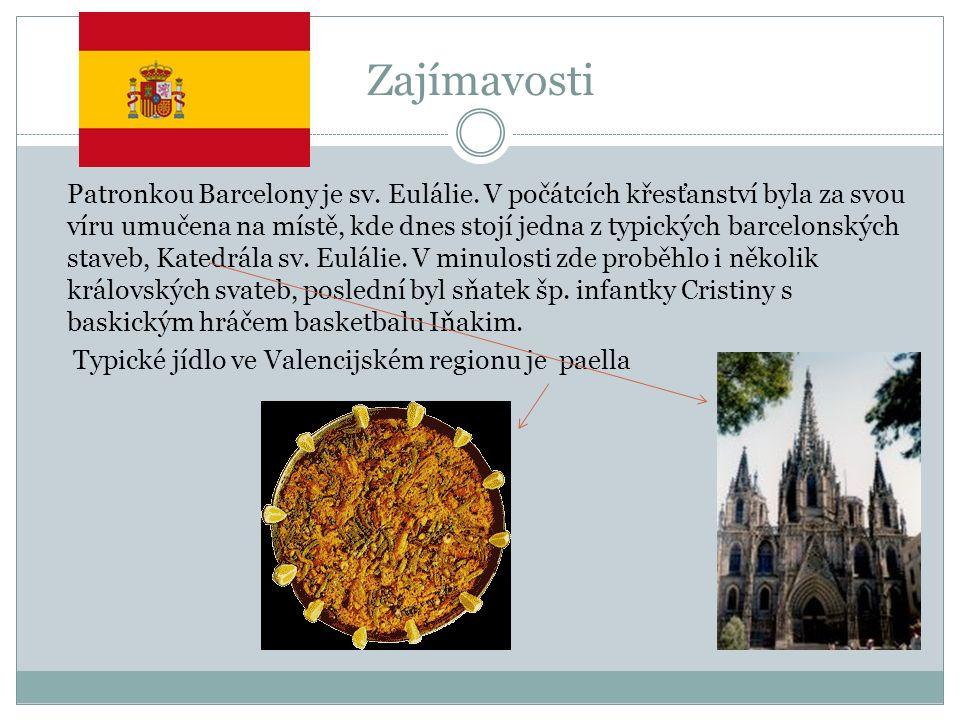 Zajímavosti Patronkou Barcelony je sv. Eulálie. V počátcích křesťanství byla za svou víru umučena na místě, kde dnes stojí jedna z typických barcelons