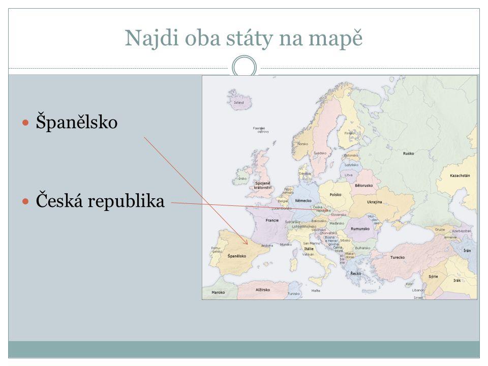 Najdi oba státy na mapě Španělsko Česká republika