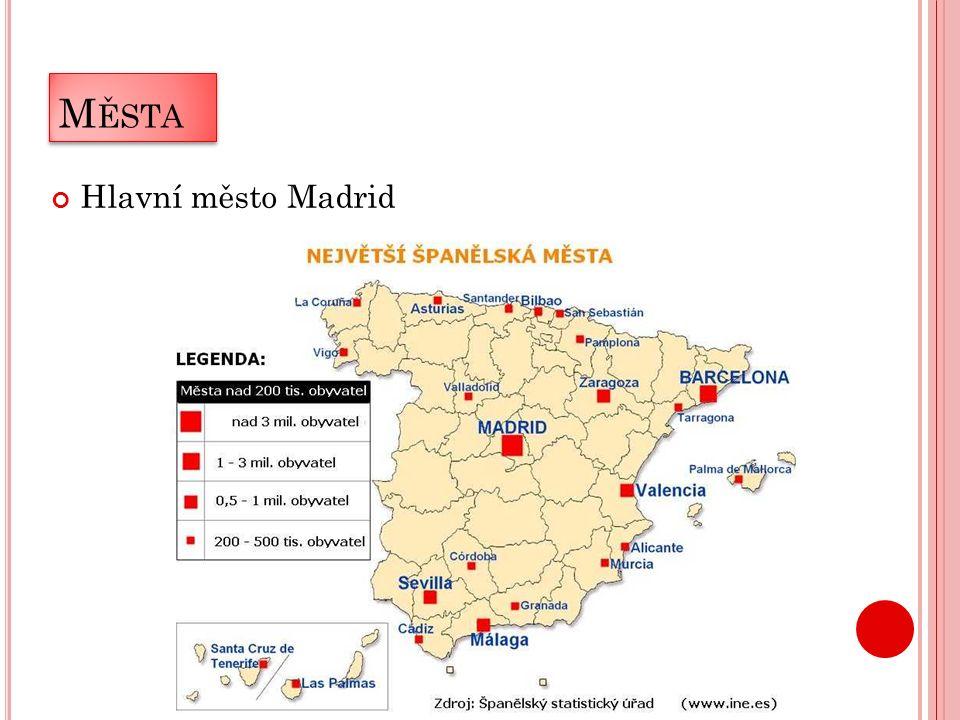 M ĚSTA Hlavní město Madrid