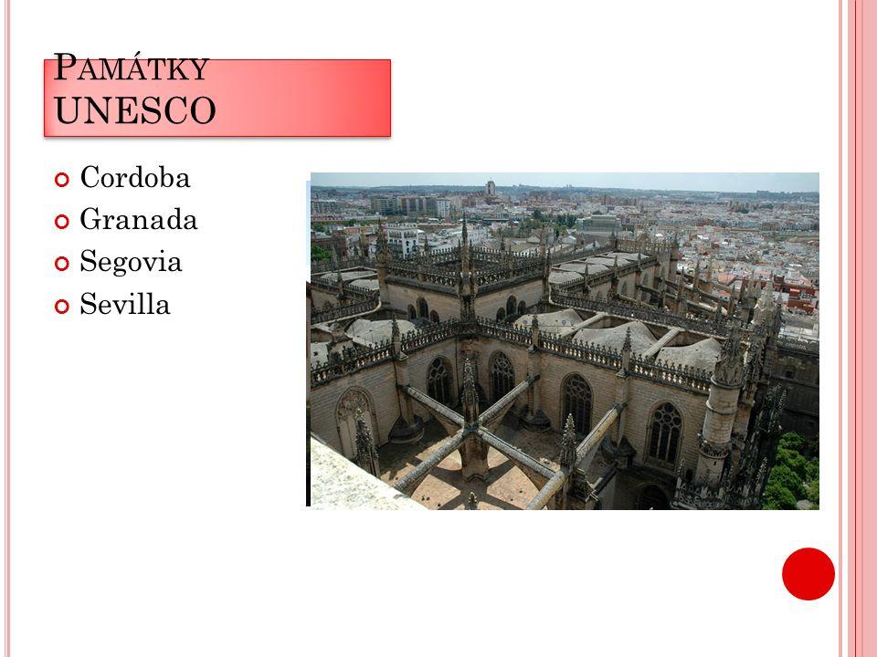 P AMÁTKY UNESCO Cordoba Granada Segovia Sevilla