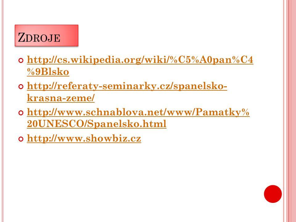 Z DROJE http://cs.wikipedia.org/wiki/%C5%A0pan%C4 %9Blsko http://referaty-seminarky.cz/spanelsko- krasna-zeme/ http://www.schnablova.net/www/Pamatky% 20UNESCO/Spanelsko.html http://www.showbiz.cz
