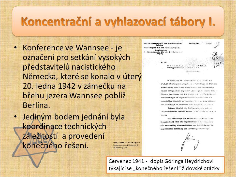 Konference ve Wannsee - je označení pro setkání vysokých představitelů nacistického Německa, které se konalo v úterý 20. ledna 1942 v zámečku na břehu