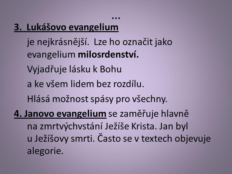 … 3. Lukášovo evangelium je nejkrásnější. Lze ho označit jako evangelium milosrdenství.