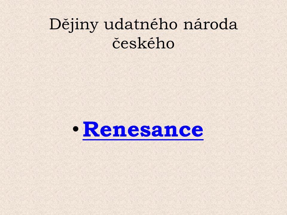 Dějiny udatného národa českého Renesance