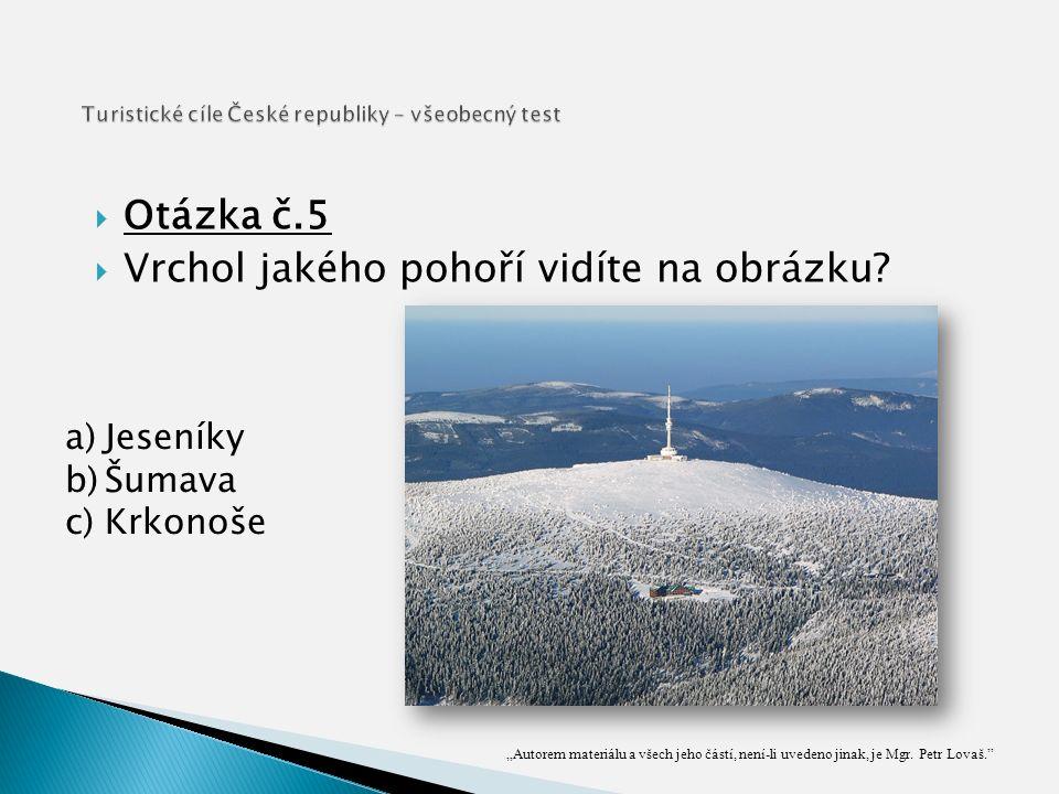  Otázka č.5  Vrchol jakého pohoří vidíte na obrázku.