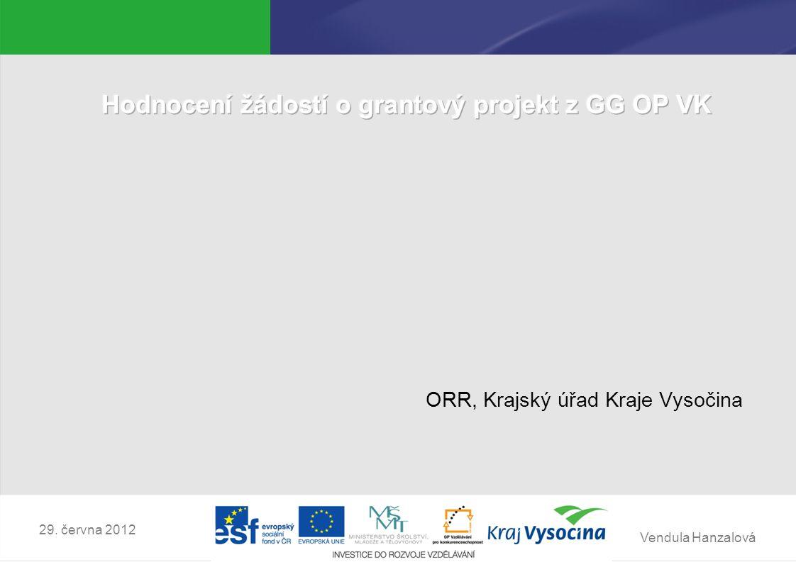 Vendula Hanzalová  registrace ŽÁDOSTI v systému MONIT7+  hodnocení formální a přijatelnosti -30 pracovních dnů od data ukončení výzvy.