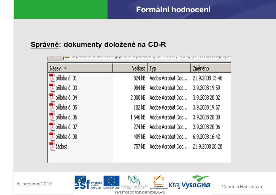 Vendula Hanzalová 6. prosince 2010 Správně: dokumenty doložené na CD-R