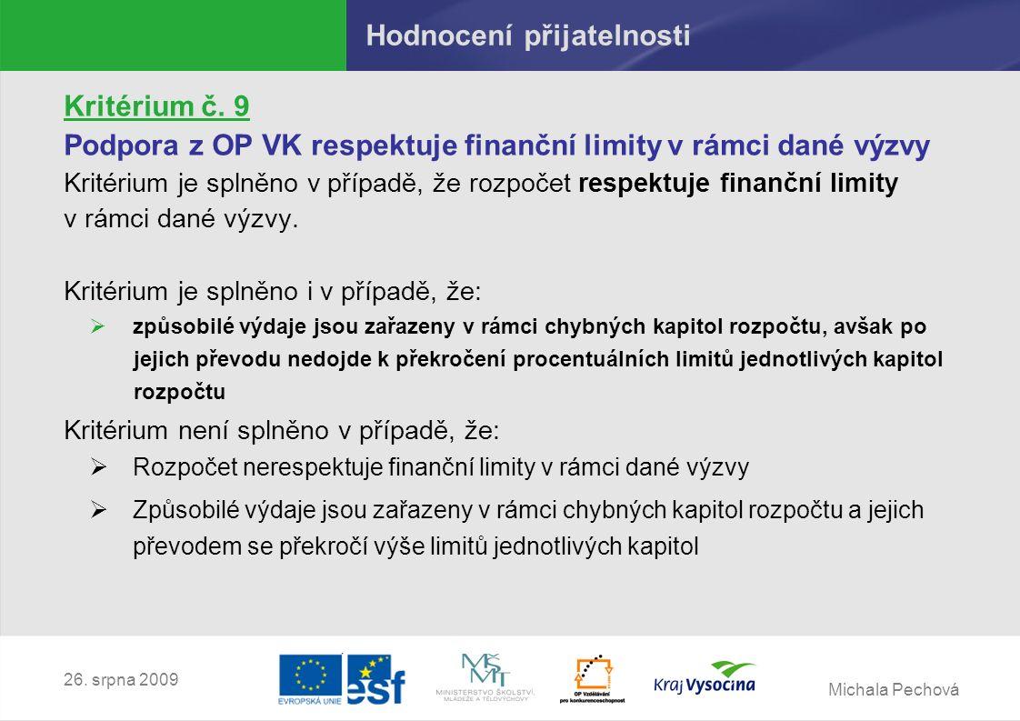 Michala Pechová 26. srpna 2009 Hodnocení přijatelnosti Kritérium č.