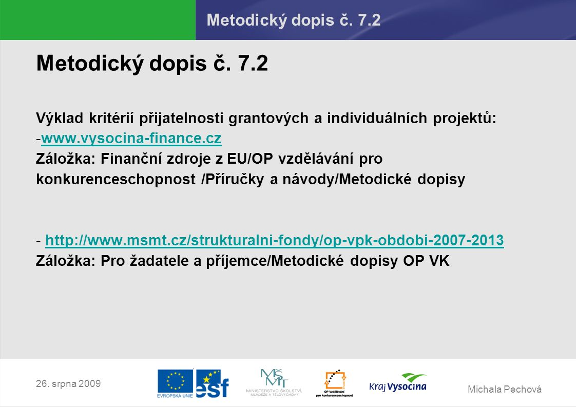 Michala Pechová 26. srpna 2009 Metodický dopis č.