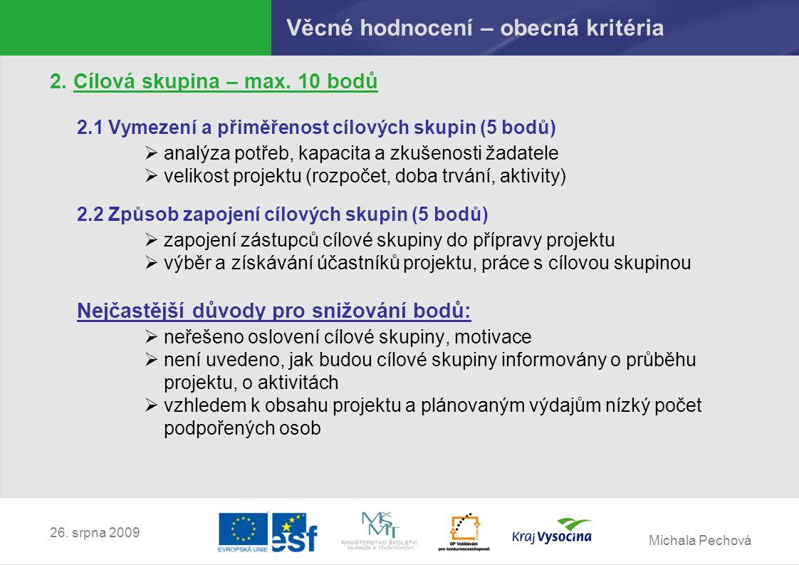 Michala Pechová 26. srpna 2009 Věcné hodnocení – obecná kritéria 2.