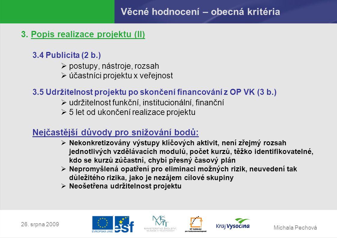 Michala Pechová 26. srpna 2009 Věcné hodnocení – obecná kritéria 3.