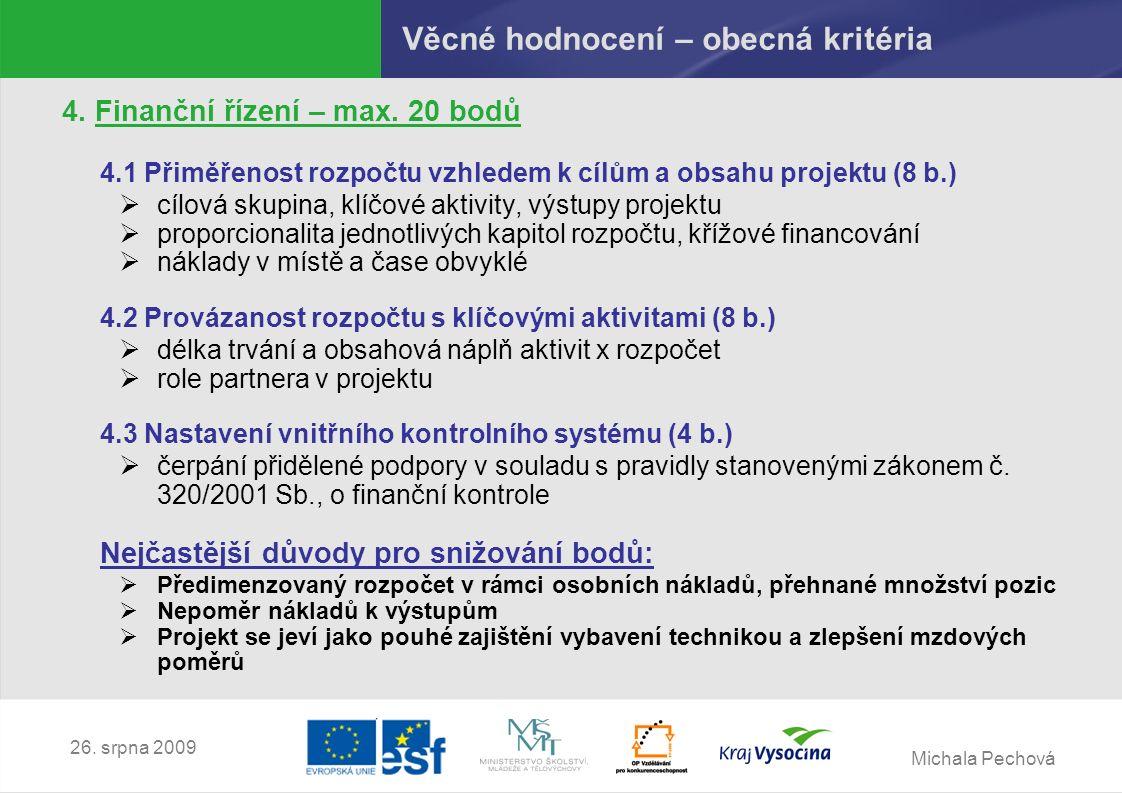 Michala Pechová 26. srpna 2009 Věcné hodnocení – obecná kritéria 4.