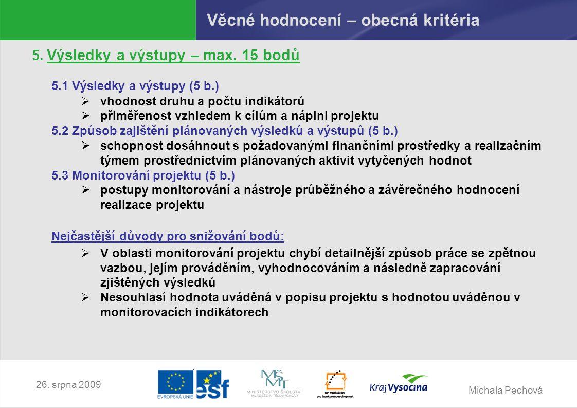 Michala Pechová 26. srpna 2009 Věcné hodnocení – obecná kritéria 5.