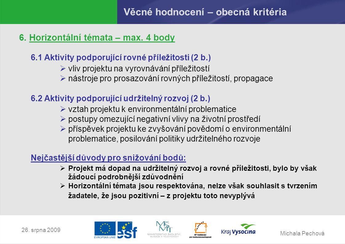 Michala Pechová 26. srpna 2009 Věcné hodnocení – obecná kritéria 6.