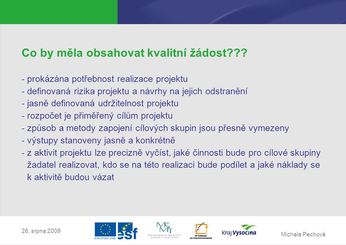Michala Pechová 26. srpna 2009 Co by měla obsahovat kvalitní žádost .