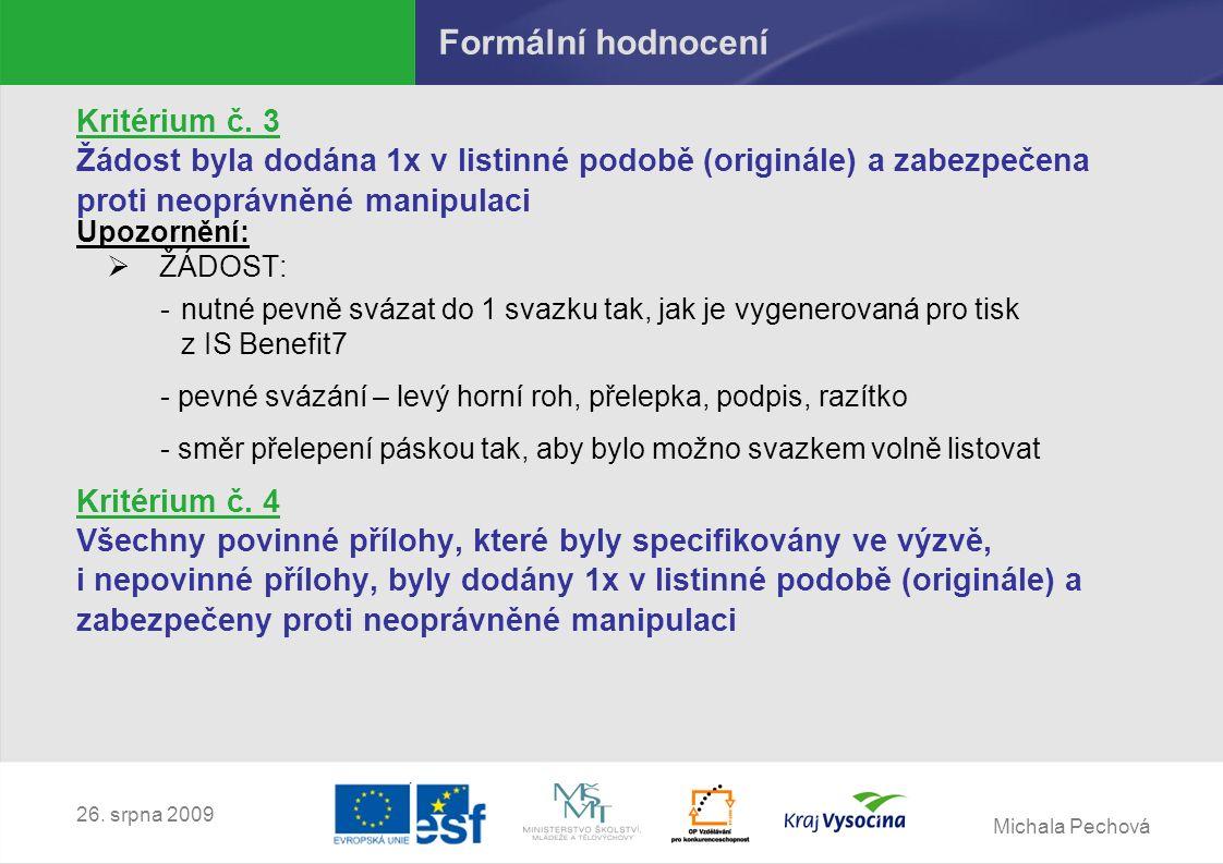 Michala Pechová 26.srpna 2009 Věcné hodnocení – obecná kritéria 2.