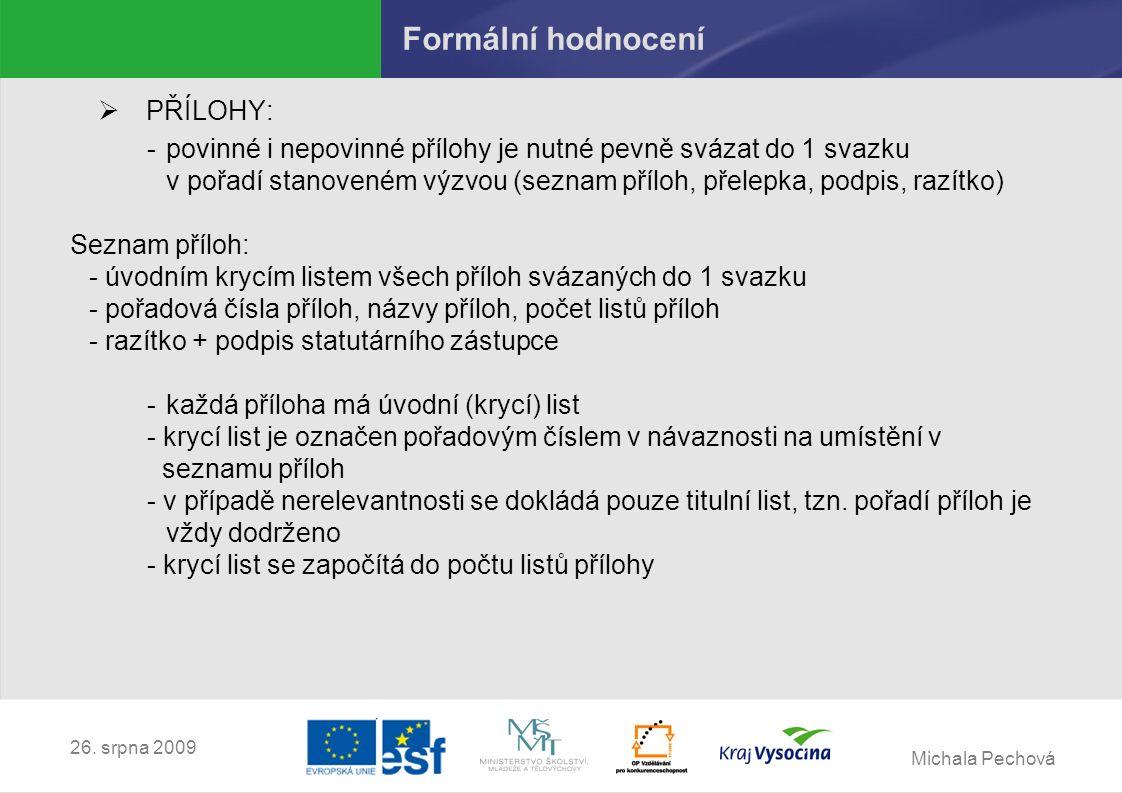 Michala Pechová 26.srpna 2009 Věcné hodnocení – obecná kritéria 3.